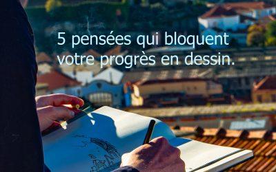 5 pensées qui bloquent votre progrès en dessin